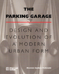 The Parking Garage—Design and Evolution of a Modern Urban Form