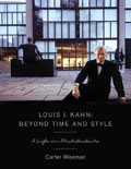 Louis I. Kahn: Beyond Time and Style - A Life in Architecture