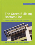 The Green Building Bottom Line: The Real Cost of Sustainable Building
