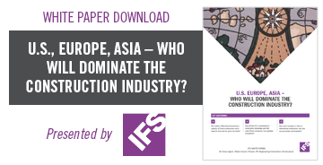 U.S. EUROPE, ASIA – WHO WILL DOMINATE THE CONSTRUCTION INDUSTRY?