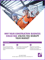 WHY YOUR CONSTRUCTION BUSINESS COULD FAIL UNLESS YOU DISRUPT YOUR MARKET
