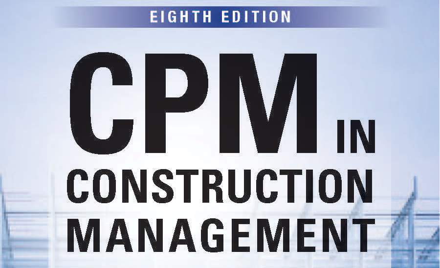 Eighth Edition of CPM in Construction Management